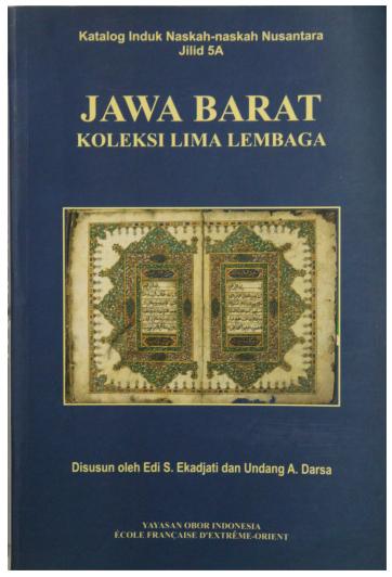 Katalog Induk Naskah-naskah Nusantara Jilid 5A – Jawa Barat: Koleksi Lima Lembaga