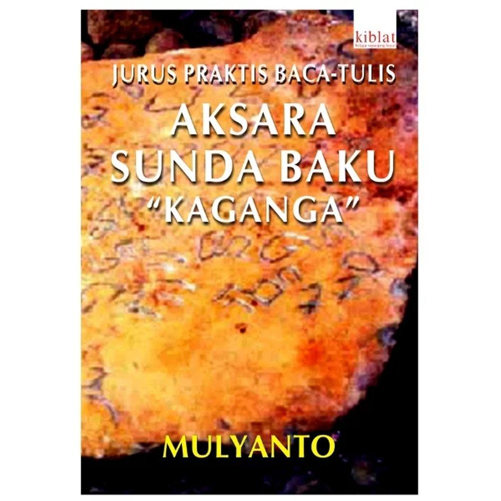 """Jurus Praktis Baca-Tulis Aksara Sunda Baku """"Kaganga"""""""